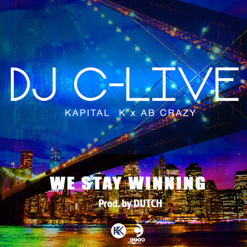Dj C-Live ft Kapital K & AB Crazy – We Stay Winning | Free
